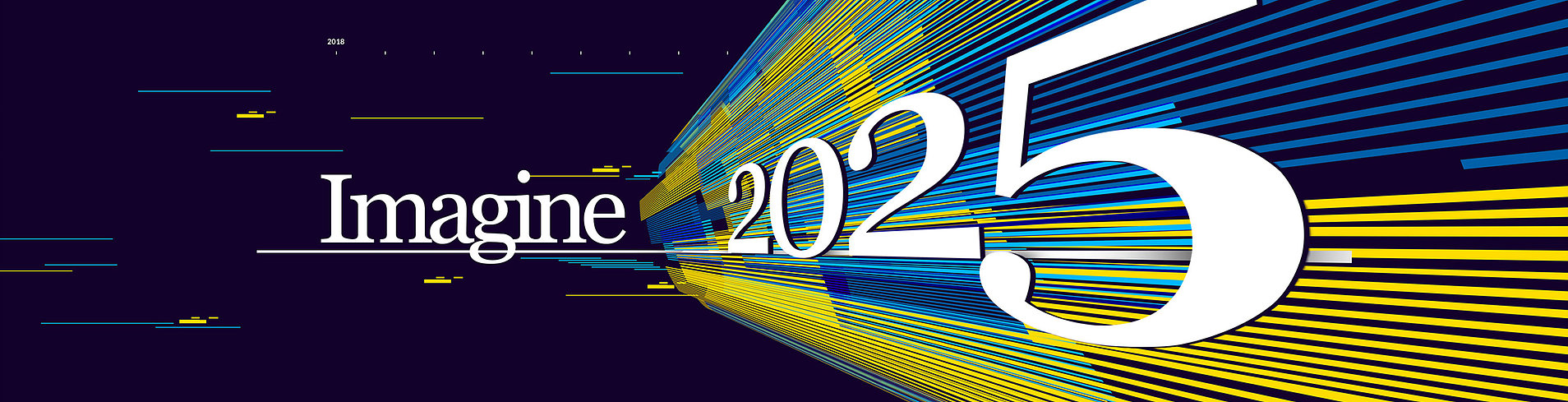 Fast Forward to the Future: Welcome to Imagine 2025, a unique perspective on the forces of change shaping tomorrow's world today